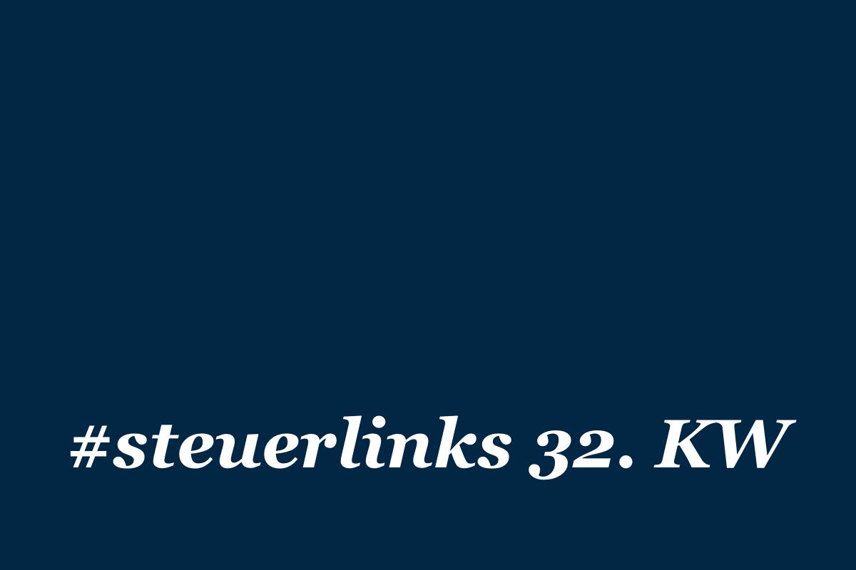 #steuerlinks 32. KW