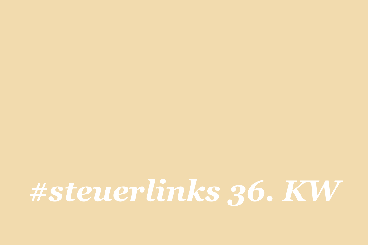 #steuerlinks 36. KW