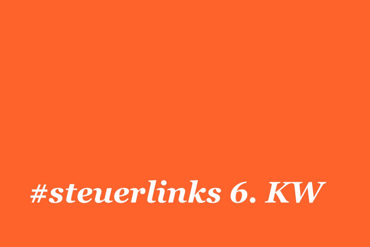 #steuerlinks 6. KW