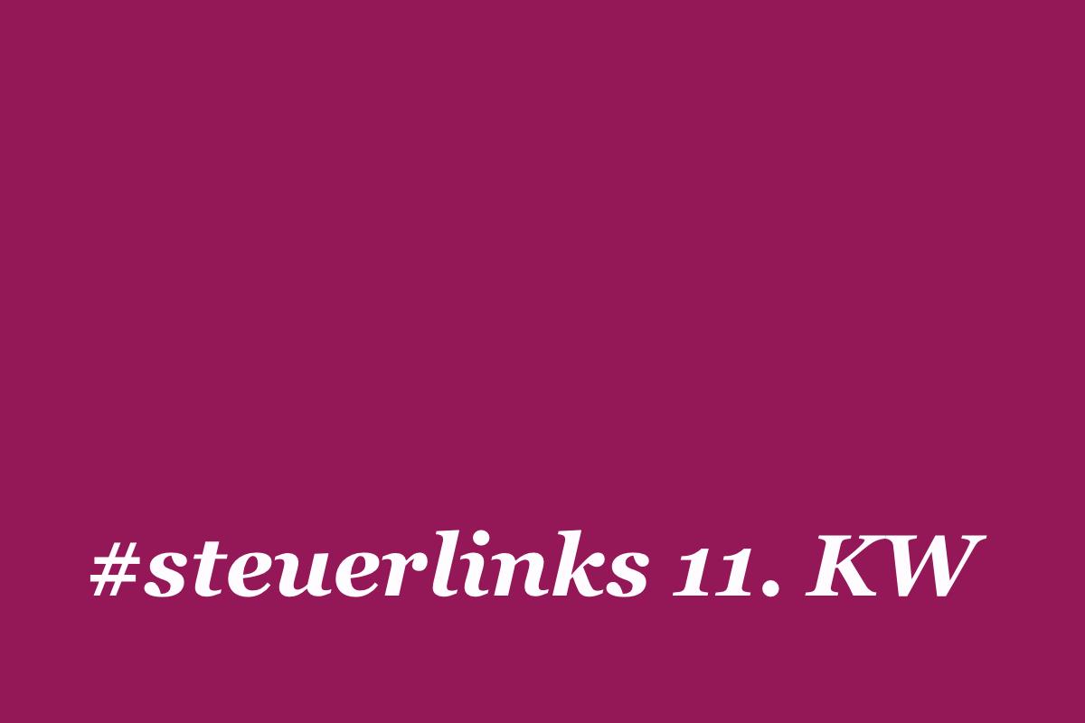 #steuerlinks 11. KW